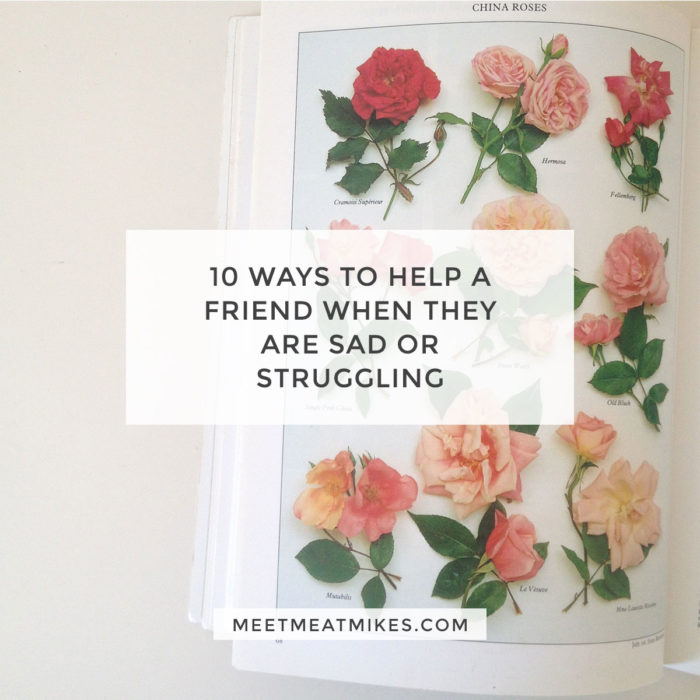 ten-ways-to-help-a-friend-if-they-are-sad-or-struggling
