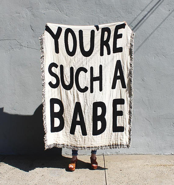 You're Such A Babe Blanket