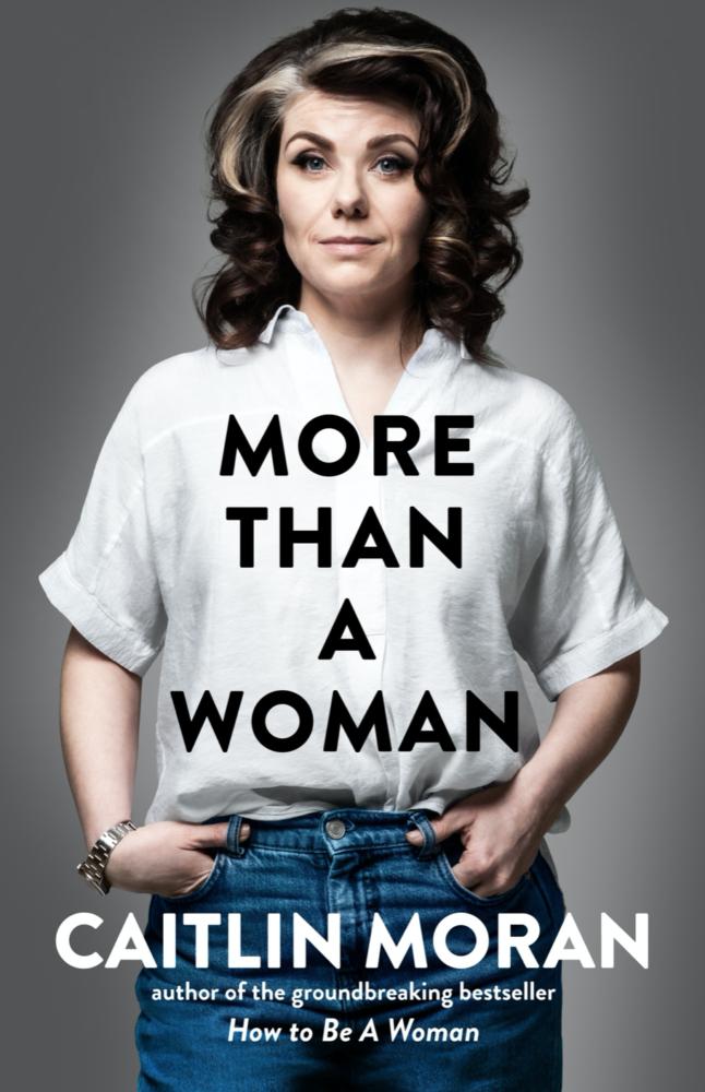 Caitlin Moran More Than A Woman
