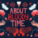 It's About Bloody Time we talked more about periods!
